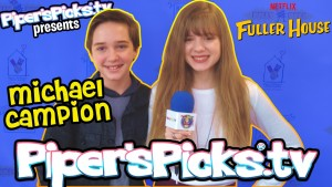 Michael Campion Girlfriend Jackson Fuller House Talk with Piper Reese!