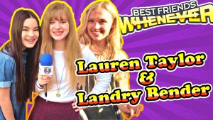 Landry Bender and Lauren Taylor Talk Cute Co-Stars and Best Friends Whenever with Princess of the Press Piper Reese